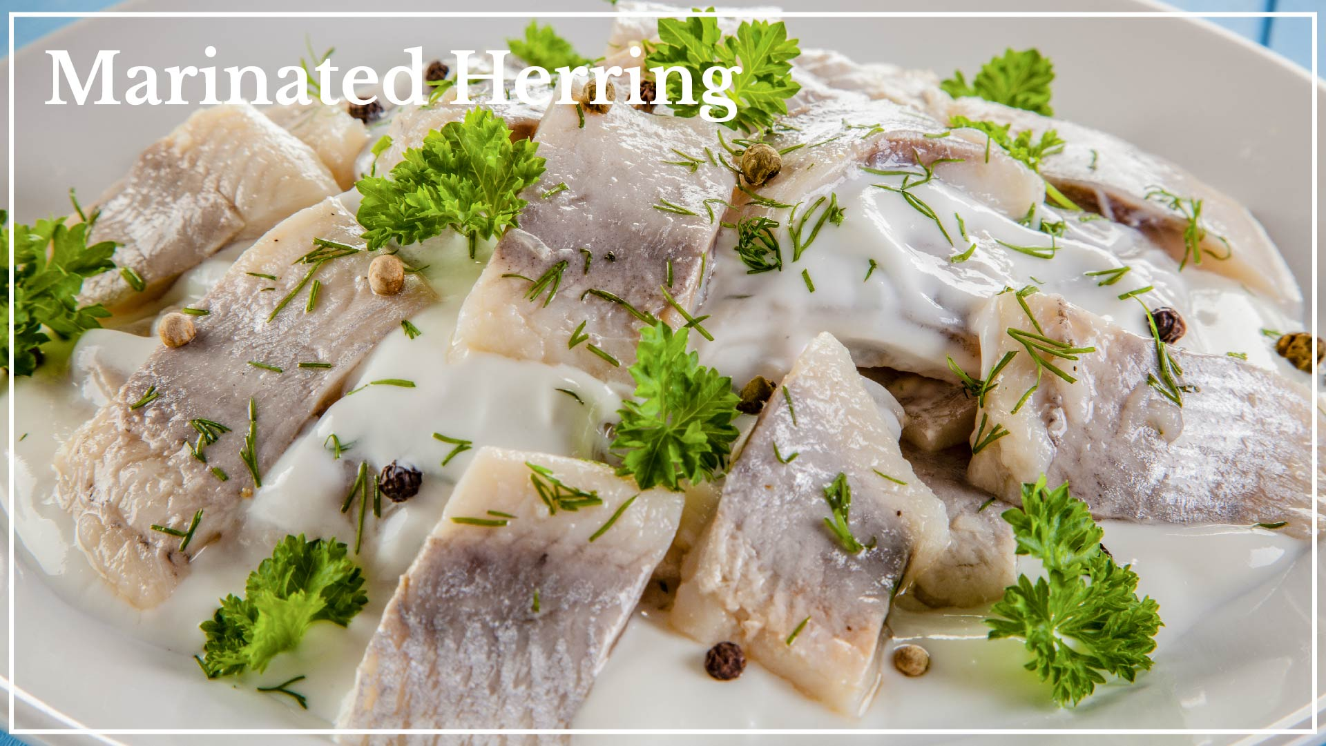 Marinated Herring - herring fillets with cream sauce